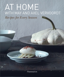 At Home with May and Axel Vervoordt : Recipes for Every Season, Hardback Book