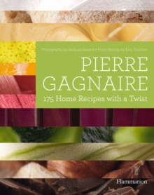 Pierre Gagnaire : 175 Home Recipes with a Twist, Hardback Book