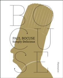 Paul Bocuse : Simply Delicious, Paperback / softback Book