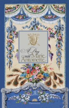 A Day with Marie Antoinette, Hardback Book