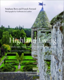 Highland Living; Landscape, Style, and Traditions of Scotland, Paperback Book