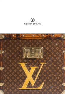 Louis Vuitton : The Spirit of Travel, Paperback Book