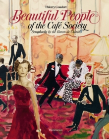 Beautiful People of the Cafe Society : Scrapbooks by the Baron de Cabrol, Hardback Book