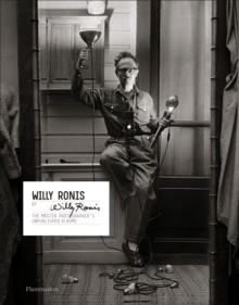 Willy Ronis by Willy Ronis : The Master Photographer's Unpublished Albums, Hardback Book