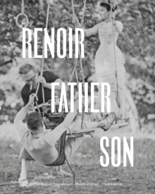 Renoir: Father and Son : Painting and Cinema, Hardback Book