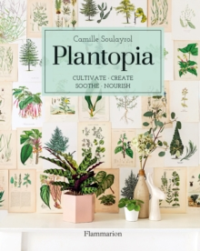 Plantopia : Projects for Nesting at Home with Nature, Hardback Book