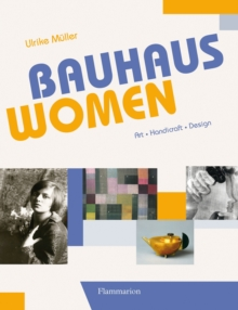 Bauhaus Women : Art . Handicraft . Design, Hardback Book