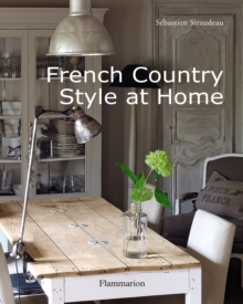 French Country Style at Home, Hardback Book