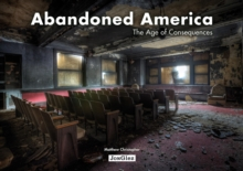Abandoned America : Age of Consequences, Paperback / softback Book
