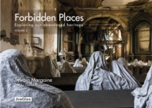 Forbidden Places Vol 3 : Exploring Our Abandoned Heritage, Hardback Book