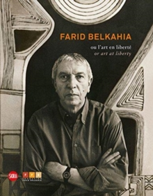 Farid Belkahia: or Art at Liberty, Hardback Book