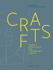 Crafts : Today's Anthology for Tomorrow's Crafts, Hardback Book