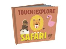 Touch and Explore: Safari, Hardback Book