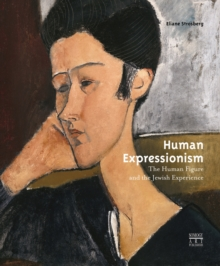 Human Expressionism : The Human Figure and the Jewish Experience, Hardback Book