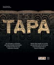 Tapa : From Tree Back to Cloth: An Ancient Art of Oceania, from Southeast Asia to Eastern Polynesia, Hardback Book