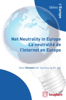 Net Neutrality in Europe - La neutralite de l'Internet en Europe, Paperback / softback Book