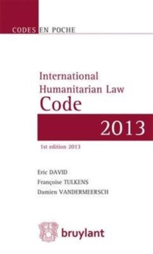 Code en poche - International Humanitarian Law Code 2013 : Texts up to 1 June 2013, Paperback / softback Book