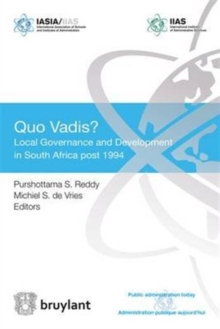 Quo Vadis : Local Governance and Development in South Africa Post 1994, Paperback Book