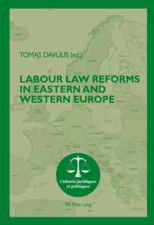 Labour Law Reforms in Eastern and Western Europe, Paperback / softback Book
