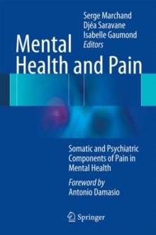 Mental Health and Pain : Somatic and Psychiatric Components of Pain in Mental Health, Hardback Book