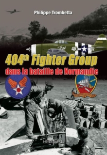 404th Fighter Group : Dans La Bataille De Normandie, Hardback Book