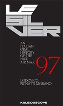 LE SILVER AN ITALIAN ORAL HISTORY OF THE, Hardback Book
