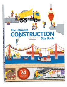 Ultimate Construction Site Book :  From Around the World, Hardback Book