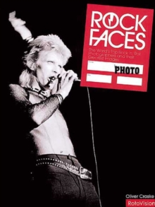 Rock Faces : The World's Top Rock 'n' Roll Photographers and Their Greatest Images, Paperback Book