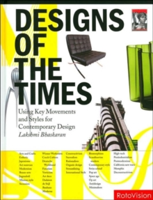 Design of the Times : Using Movements and Styles for Contemporary Design, Hardback Book