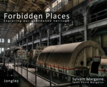 Forbidden Places : Exploring Our Abandoned Heritage, Hardback Book