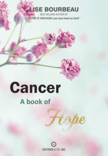 Cancer : A Book of Hope, Paperback Book