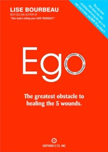 Ego : The Greatest Obstacle to Healing the 5 Wounds, Paperback / softback Book