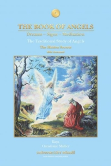 The Book of Angels : Dreams, Signs, Meditation - the Hidden Secrets, Paperback Book