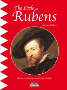 The Little Rubens : Discover the Antwerp Painter's Great Workshop, Paperback / softback Book