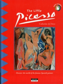 The Little Picasso : Discover the World of the Famous Spanish Painter, Paperback Book