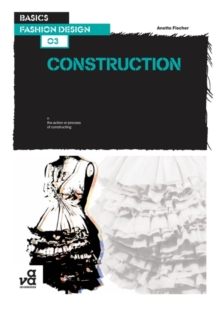 Basics Fashion Design 03: Construction, Paperback Book