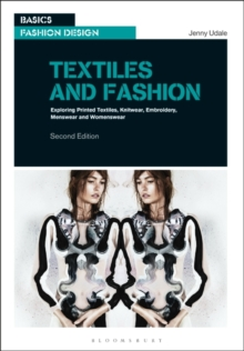 Textiles and Fashion : Exploring printed textiles, knitwear, embroidery, menswear and womenswear, Paperback / softback Book
