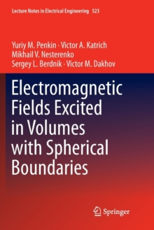 Electromagnetic Fields Excited in Volumes with Spherical Boundaries, Paperback Book