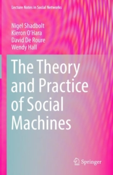 The Theory and Practice of Social Machines, Hardback Book