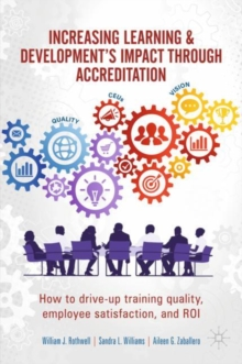 Increasing Learning & Development's Impact through Accreditation : How to drive-up training quality, employee satisfaction, and ROI, EPUB eBook