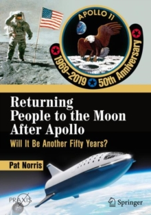 Returning People to the Moon After Apollo : Will It Be Another Fifty Years?, Paperback / softback Book