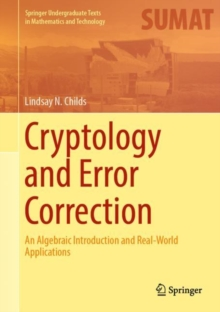 Cryptology and Error Correction : An Algebraic Introduction and Real-World Applications, Hardback Book