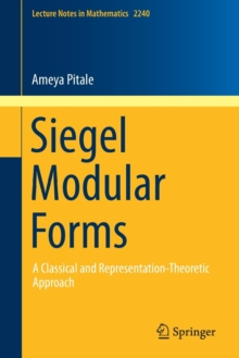 Siegel Modular Forms : A Classical and Representation-Theoretic Approach, Paperback / softback Book