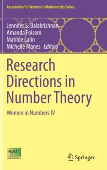 Research Directions in Number Theory : Women in Numbers IV, Hardback Book
