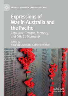 Expressions of War in Australia and the Pacific : Language, Trauma, Memory, and Official Discourse, EPUB eBook