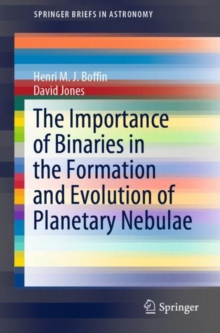 The Importance of Binaries in the Formation and Evolution of Planetary Nebulae, Paperback / softback Book