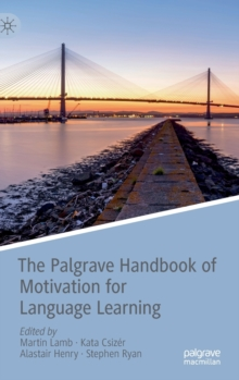 The Palgrave Handbook of Motivation for Language Learning, Hardback Book