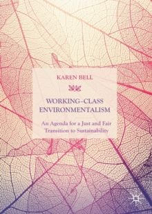 Working-Class Environmentalism : An Agenda for a Just and Fair Transition to Sustainability, Paperback / softback Book