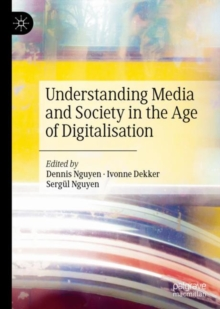 Understanding Media and Society in the Age of Digitalisation, Hardback Book