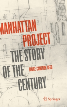 Manhattan Project : The Story of the Century, Hardback Book
